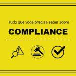 Tudo o que você precisa saber sobre Compliance!