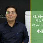 3 elementos básicos para empreender
