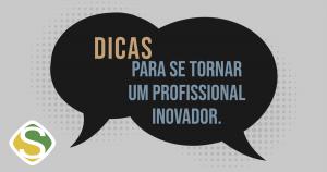 Thumbnail do infográfico com dicas de como se tornar um profissional inovador