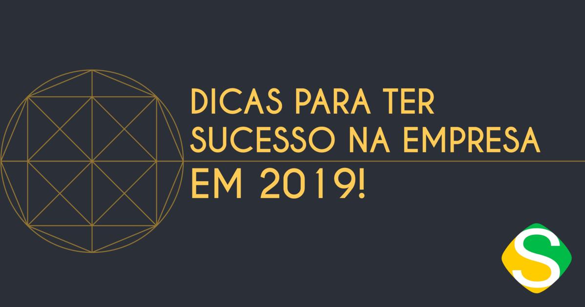 Dicas para ter sucesso no empreendedorismo em 2019