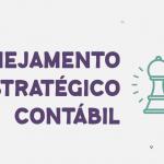Infográfico: Planejamento Estratégico Contábil