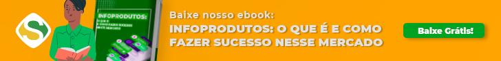 Infoprodutos : O que é e como fazer sucesso nesse mercado. Baixe grátis nosso ebook!