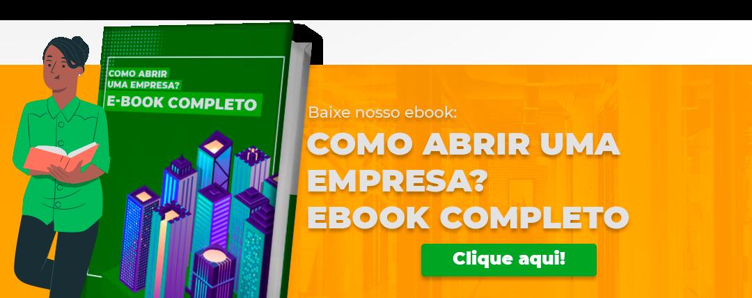 baixe nosso ebook: como abrir uma empresa? ebook completo. clique aqui!